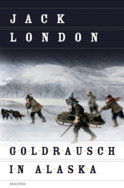 Goldrausch in Alaska