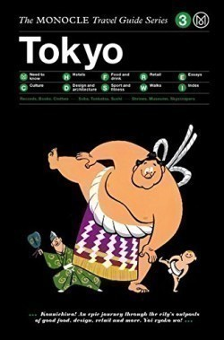 The Monocle Travel Guide to Tokyo - Monocle Travel Guides