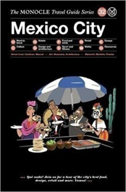 Mexico City The Monocle Travel Guide Series