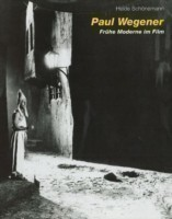 Paul Wegener Early Modernism in Film