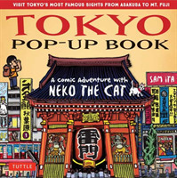 Tokyo Pop-Up Book A Comic Adventure with Neko the Cat - A Manga Tour of Tokyo's most Famous Sights - from Asakusa to Mt. Fuji