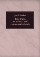 Four tracts on political and commercial subjects