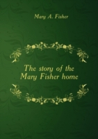 The story of the Mary Fisher home