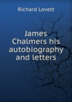 James Chalmers his autobiography and letters