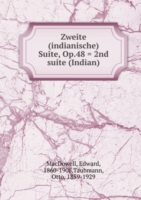 Zweite (indianische) Suite, Op.48 = 2nd suite (Indian)