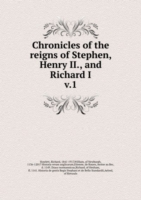 Chronicles of the reigns of Stephen, Henry II., and Richard I