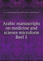 Arabic manuscripts on medicine and science microform