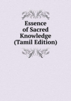 Essence of Sacred Knowledge (Tamil Edition)