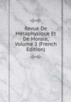 Revue De Metaphysique Et De Morale, Volume 2 (French Edition)