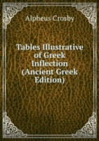 Tables Illustrative of Greek Inflection (Ancient Greek Edition)