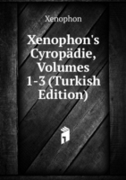 Xenophon's Cyropadie, Volumes 1-3 (Turkish Edition)