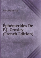 Ephemerides De P.J. Grosley (French Edition)