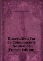 Dissertation Sur La Communaute Normande (French Edition)