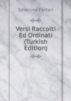 Versi Raccolti Ed Ordinati (Turkish Edition)