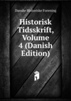 Historisk Tidsskrift, Volume 4 (Danish Edition)