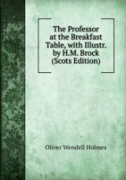 The Professor at the Breakfast Table, with Illustr. by H.M. Brock (Scots Edition)