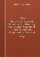 Record On Appeal: John Larkin, Attorney for Relator-Appellant, John P. O'brien, Corporation Counsel