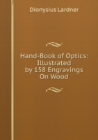 Hand-Book of Optics: Illustrated by 158 Engravings On Wood