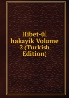 Hibet-ul hakayik Volume 2 (Turkish Edition)