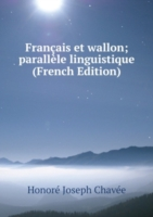 Francais et wallon; parallele linguistique (French Edition)