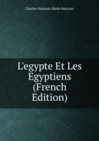 L'egypte Et Les Egyptiens (French Edition)