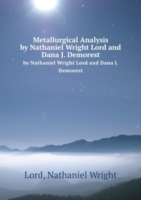 Metallurgical Analysis by Nathaniel Wright Lord and Dana J. Demorest