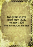 two years in ava from may 1824, to may 1826