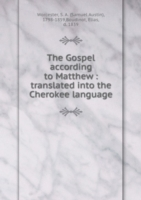 The Gospel according to Matthew : translated into the Cherokee language