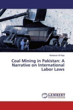 Coal Mining in Pakistan: A Narrative on International Labor Laws