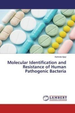 Molecular Identification and Resistance of Human Pathogenic Bacteria