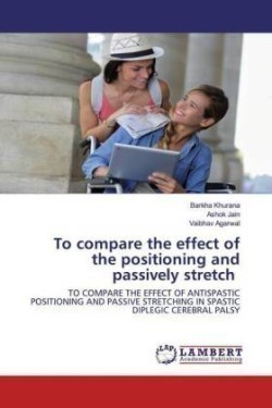 To compare the effect of the positioning and passively stretch