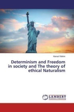 Determinism and Freedom in society and The theory of ethical Naturalism