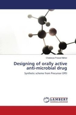 Designing of orally active anti-microbial drug