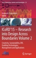 ICoRD'15 - Research into Design Across Boundaries Volume 2 Creativity, Sustainability, DfX, Enabling Technologies, Management and Applications