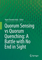 Quorum Sensing vs Quorum Quenching: A Battle with No End in Sight