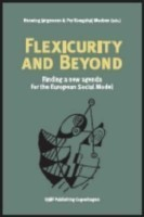 Flexicurity and Beyond Finding a New Agenda for the European Social Model