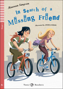 Teen Eli Readers Stage 1 (cef A1): in Search of a Missing Friend with Audio CD