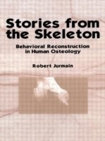 Stories from the Skeleton Behavioral Reconstruction in Human Osteology
