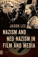 Nazism and Neo-Nazism in Film and Media