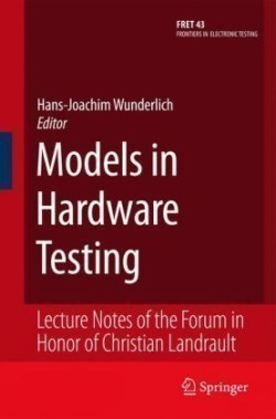 Models in Hardware Testing Lecture Notes of the Forum in Honor of Christian Landrault