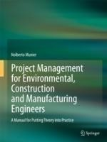 Project Management for Environmental, Construction and Manufacturing Engineers