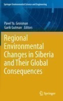 Regional Environmental Changes in Siberia and Their Global Consequences