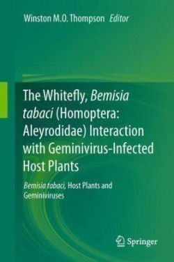 The The Whitefly, Bemisia tabaci (Homoptera: Aleyrodidae) Interaction with Geminivirus-Infected Host Plants Bemisia tabaci, Host Plants and Geminiviruses