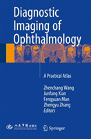 Diagnostic Imaging of Ophthalmology A Practical Atlas