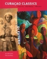 Curacao Classics Visual Arts 1900-2010