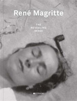 Rene Magritte: The Revealing Image