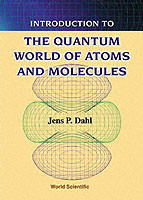 Introduction To The Quantum World Of Atoms And Molecules