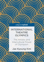 International Theatre Olympics The Artistic and Intercultural Power of Olympism