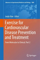 Exercise for Cardiovascular Disease Prevention and Treatment From Molecular to Clinical, Part 2