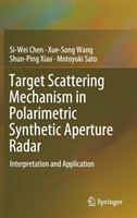 Target Scattering Mechanism in Polarimetric Synthetic Aperture Radar Interpretation and Application